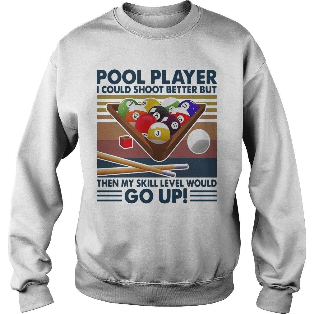 Vintage Pool Player I Could Shoot Better But Go Up Sweater