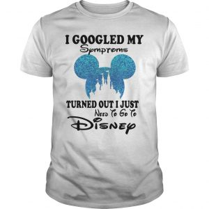 Mickey I Googled My Symptoms Turned Out I Just Need To Go To Disney