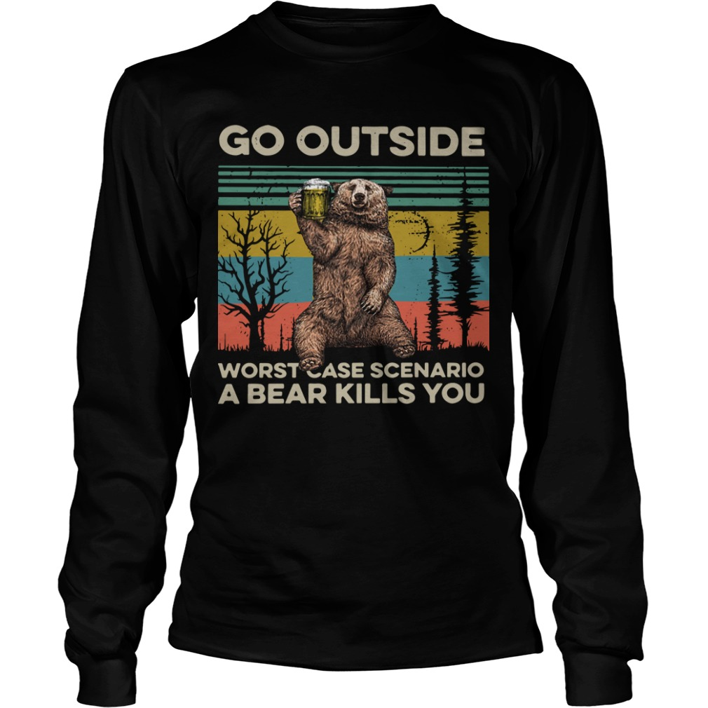 Vintage Go Outside Worst Case Scenario A Bear Kills You Longsleeve