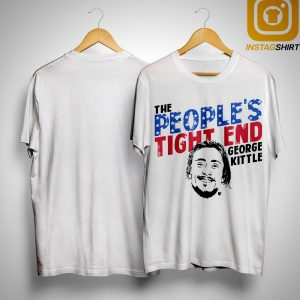 The People's Tight End George Kittle Shirt