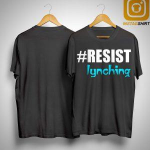 #resist Lynching Shirt