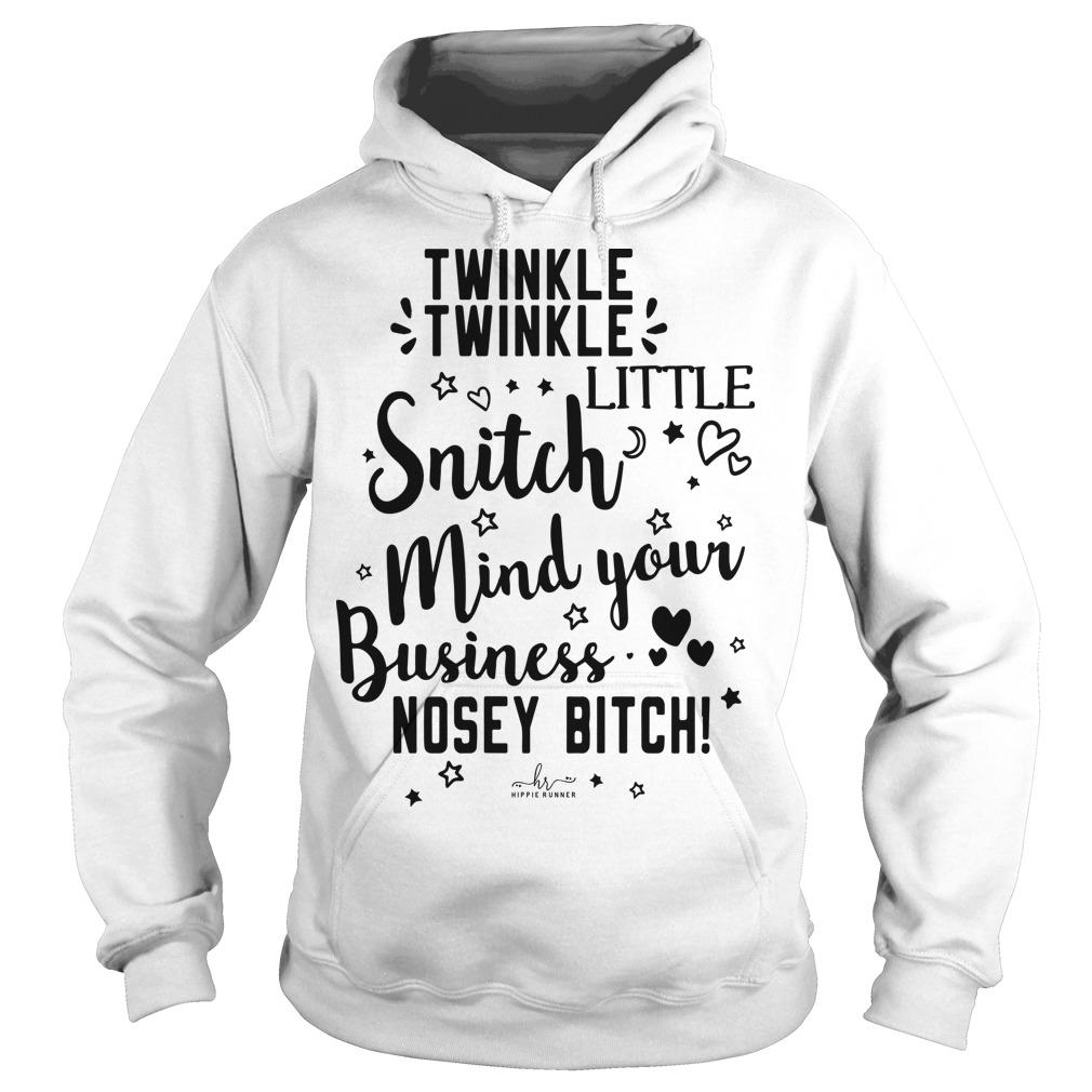 Twinkle Twinkle Little Snitch Mind Your Business Nosey Bitch Hoodie