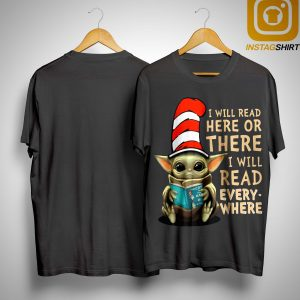 Baby Yoda Dr Seuss I Will Read Here Or There I Will Read Every Where Shirt