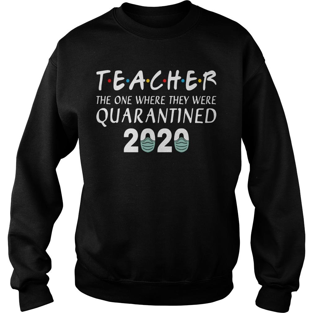 Teacher The One Where They Were Quarantined 2020 Sweater