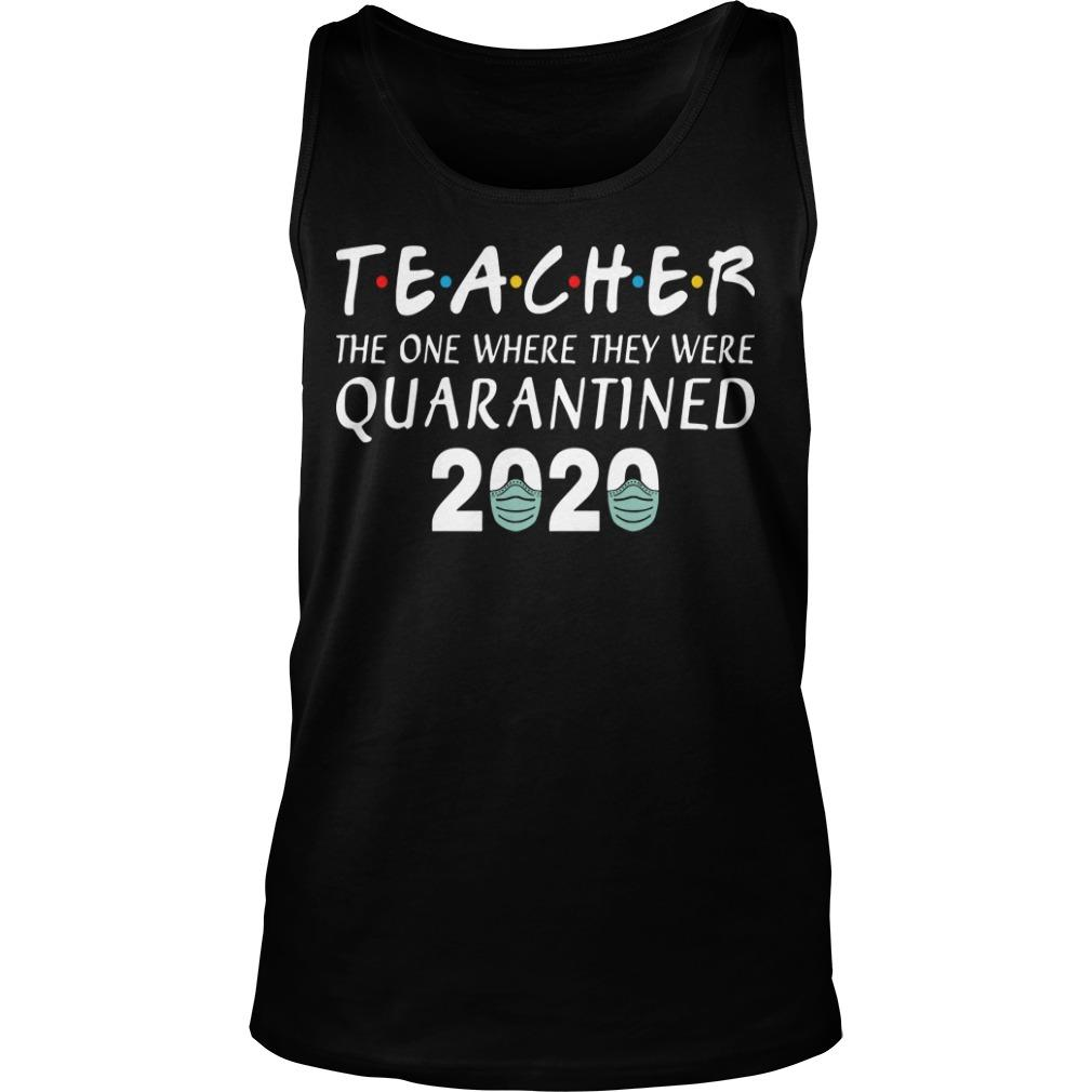 Teacher The One Where They Were Quarantined 2020 Tank Top