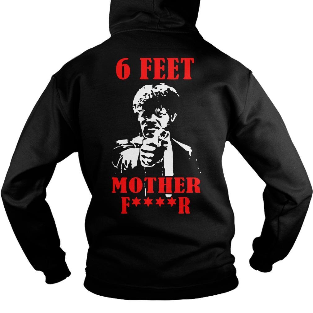 Samuel L Jackson 6 Feet Mother Fucker Hoodie