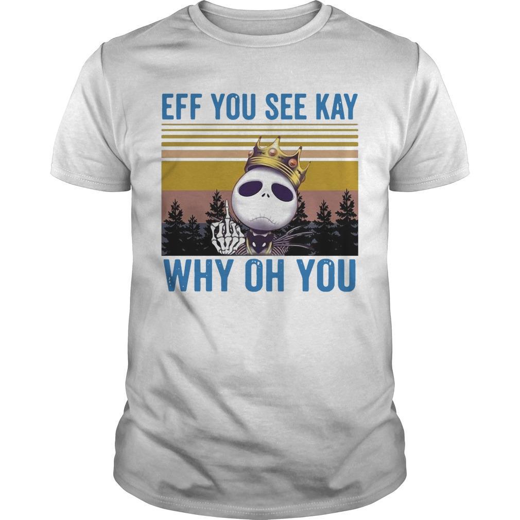 Vintage Jack Skellington Eff You See Kay Why Oh You Shirt