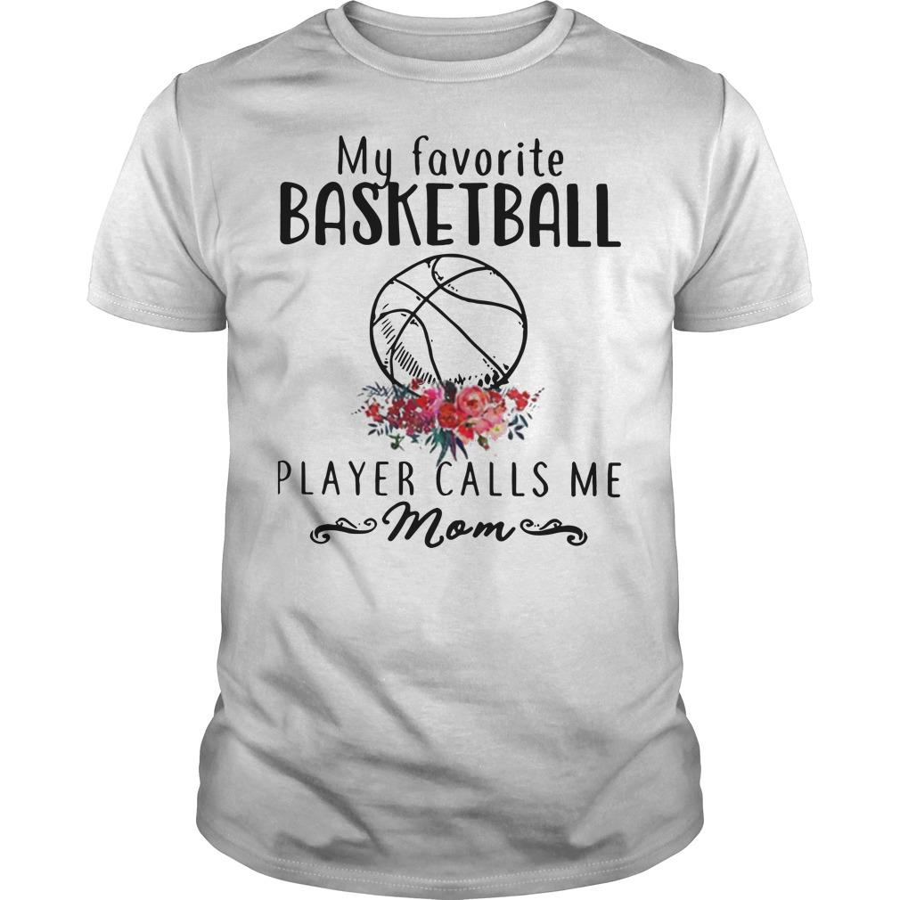 My Favorite Basketball Player Calls Me Mom shirt-guys-tee
