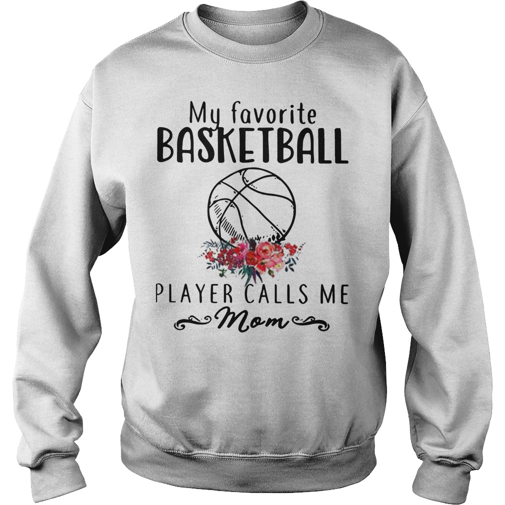 My Favorite Basketball Player Calls Me Mom shirt-hoodie
