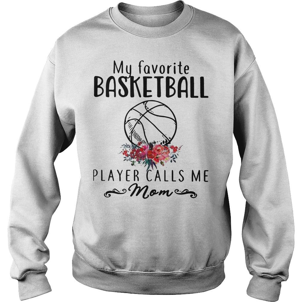 My Favorite Basketball Player Calls Me Mom shirt-hoodie