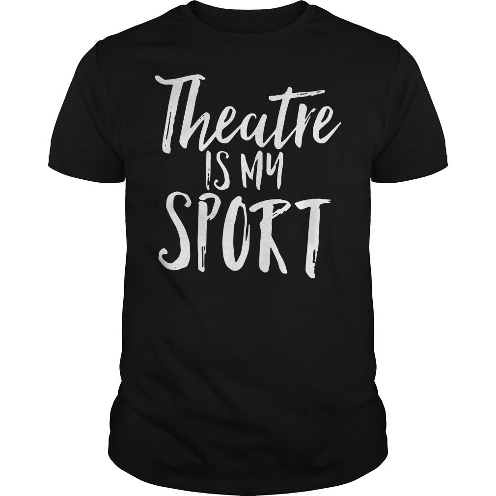craztheatre-is-my-sport-shirt-hoodie-sweater-ladies