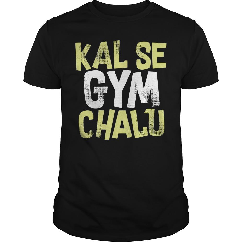 Kal Se Gym Chalu T Shirt