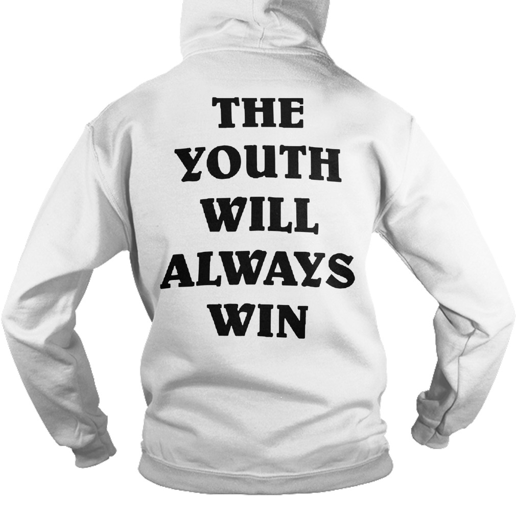 The Youth Will Always Win Hoodie
