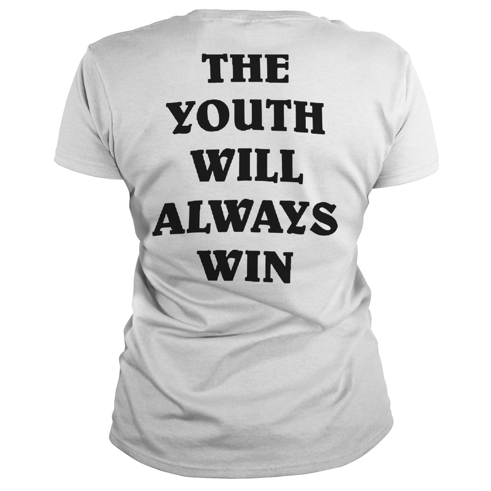 The Youth Will Always Win Ladies Tee