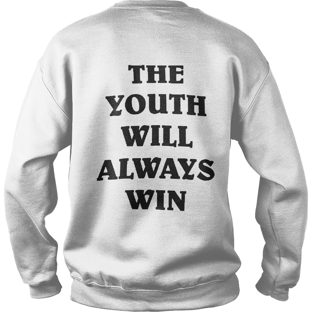 The Youth Will Always Win Sweater