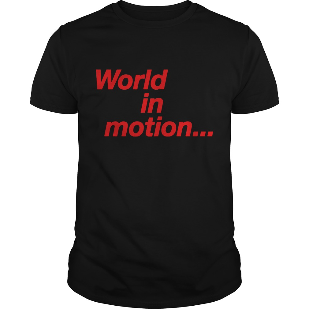 World In Motion T Shirt