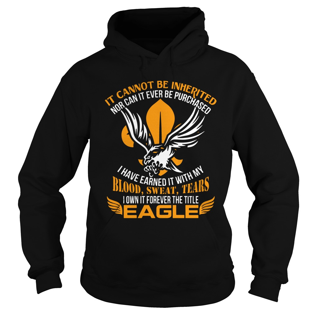 It Cannot Be Inherited Eagle Hoodie