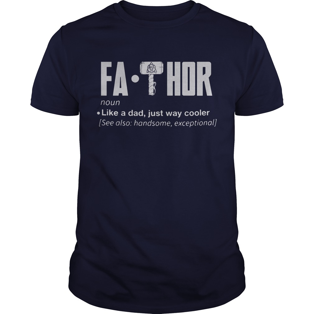 Fa Thor Like A Dad Just Way Cooler Shirt