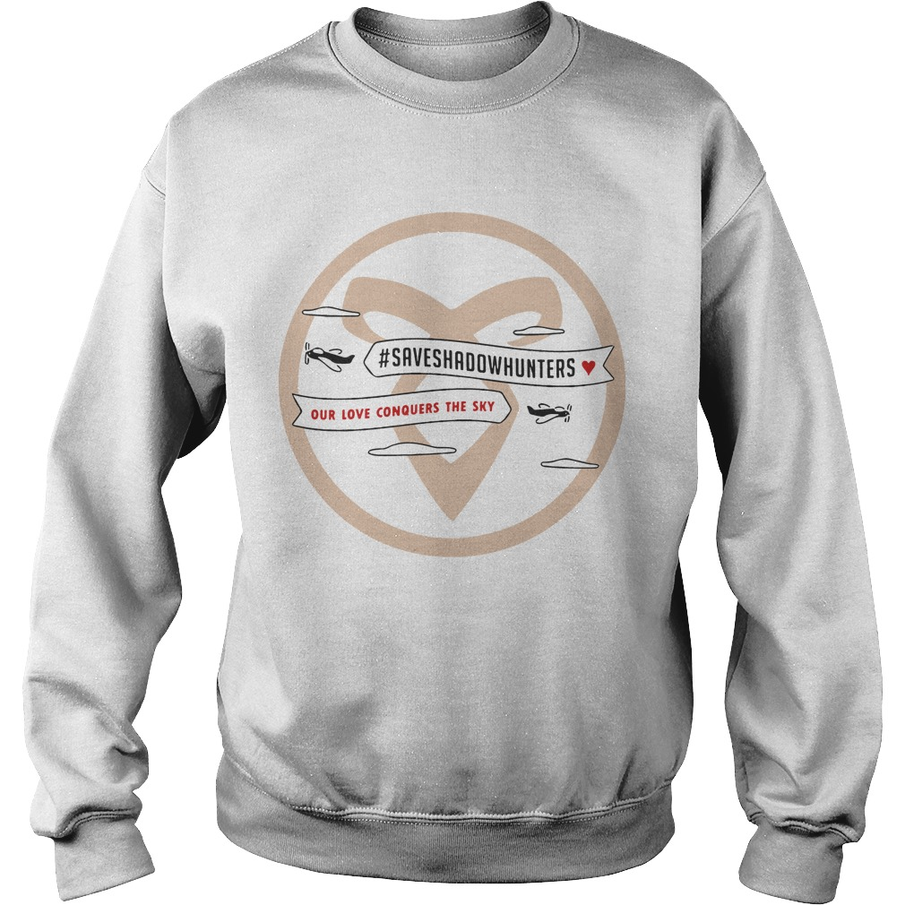#Saveshadowhunters Plane Our Love Conquers The Sky Sweater