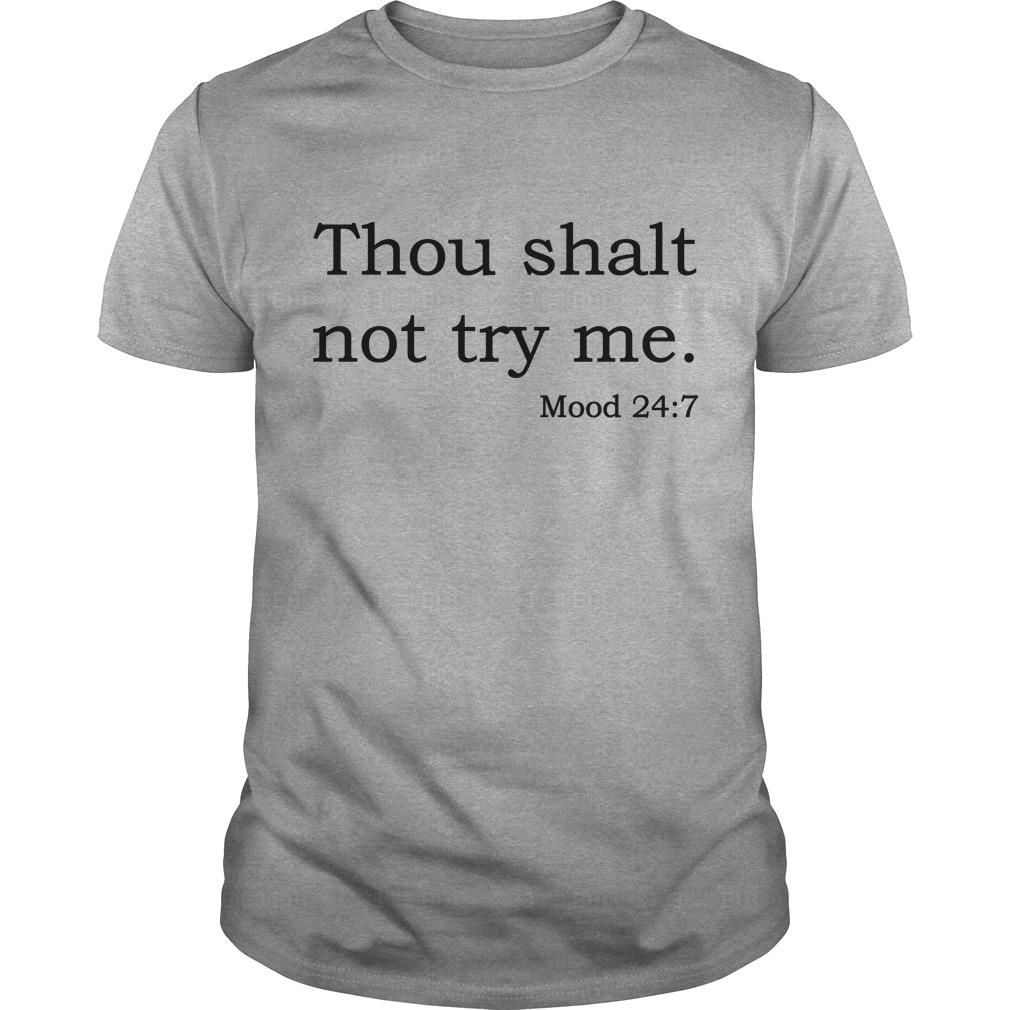 Thou Shalt Not Try Me Shirt