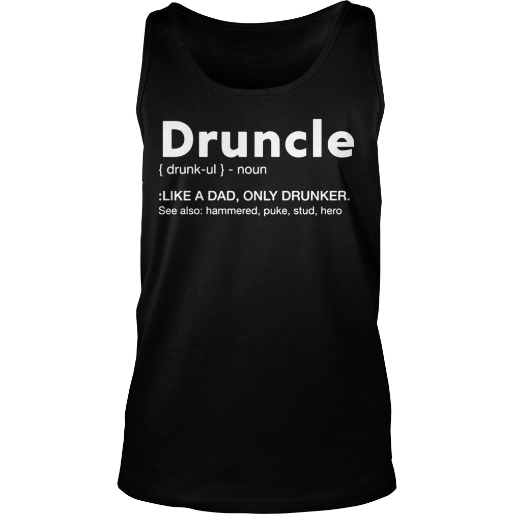 52369a32 Druncle Like A Dad, Only Drunker Shirt, Hoodie, Tank Top And Sweater