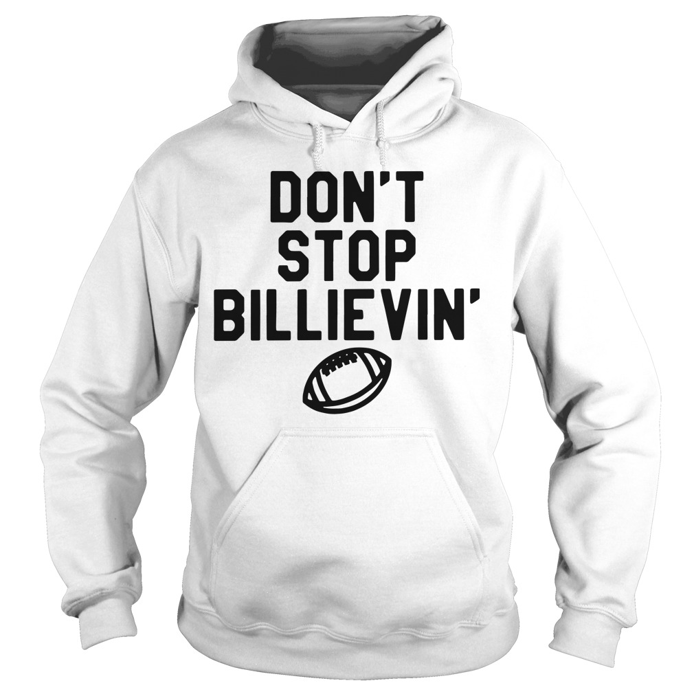 Don't Stop Billievin' Hoodie