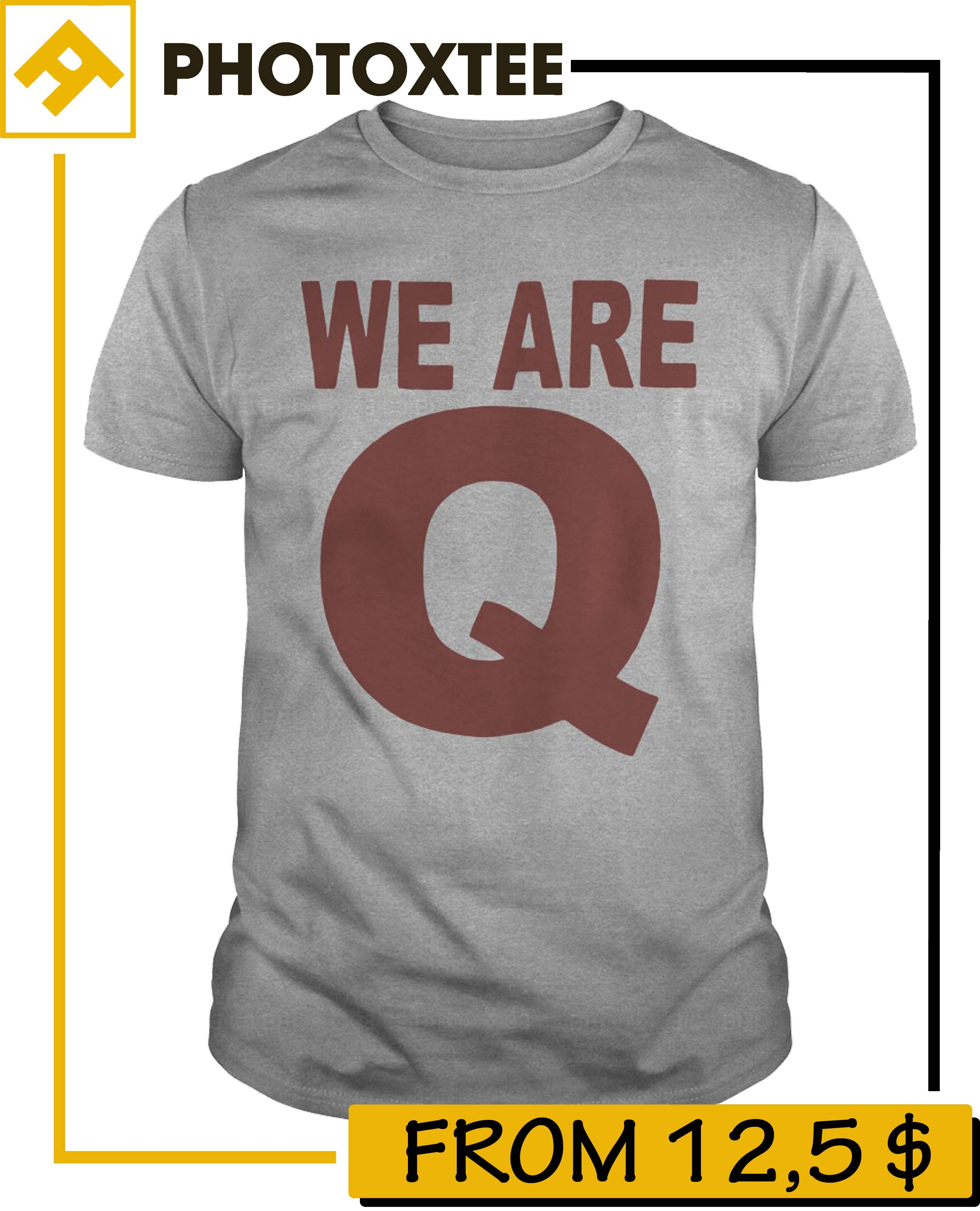 We Are Q Shirt