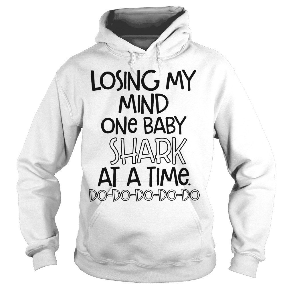 Losing My Mind One Baby Shark At A Time Hoodie