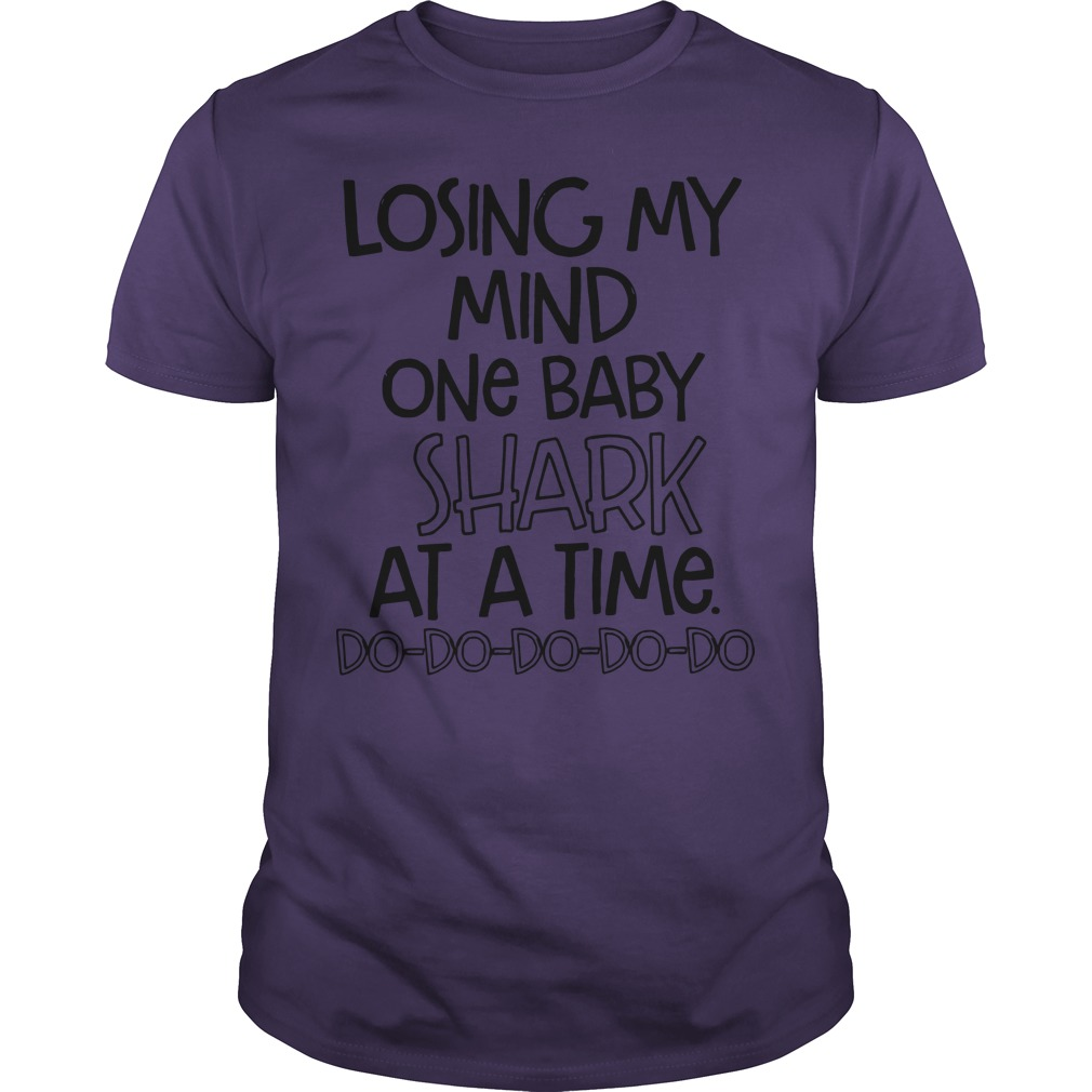 Losing My Mind One Baby Shark At A Time Guys Shirt