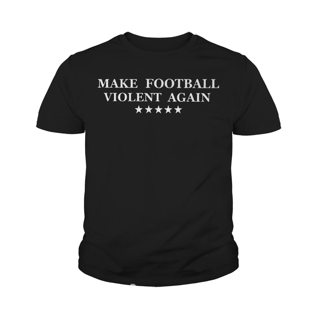 Make Football Violent Again Youth Tee
