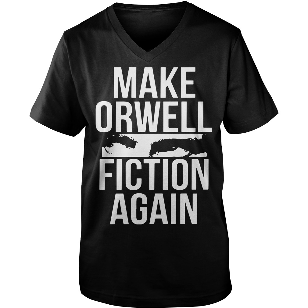 Make Orwell Fiction Again Dystopia Guys V-Neck