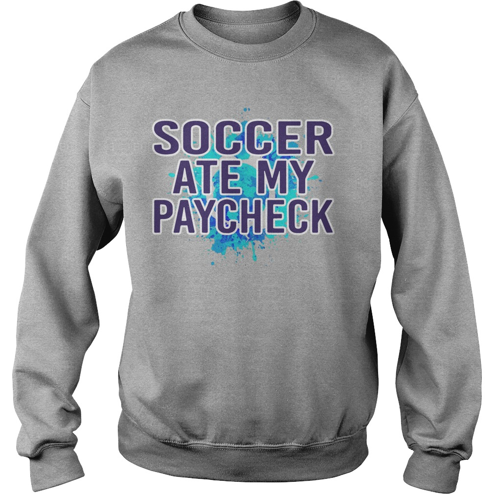 Soccer Ate My Paycheck Sweater