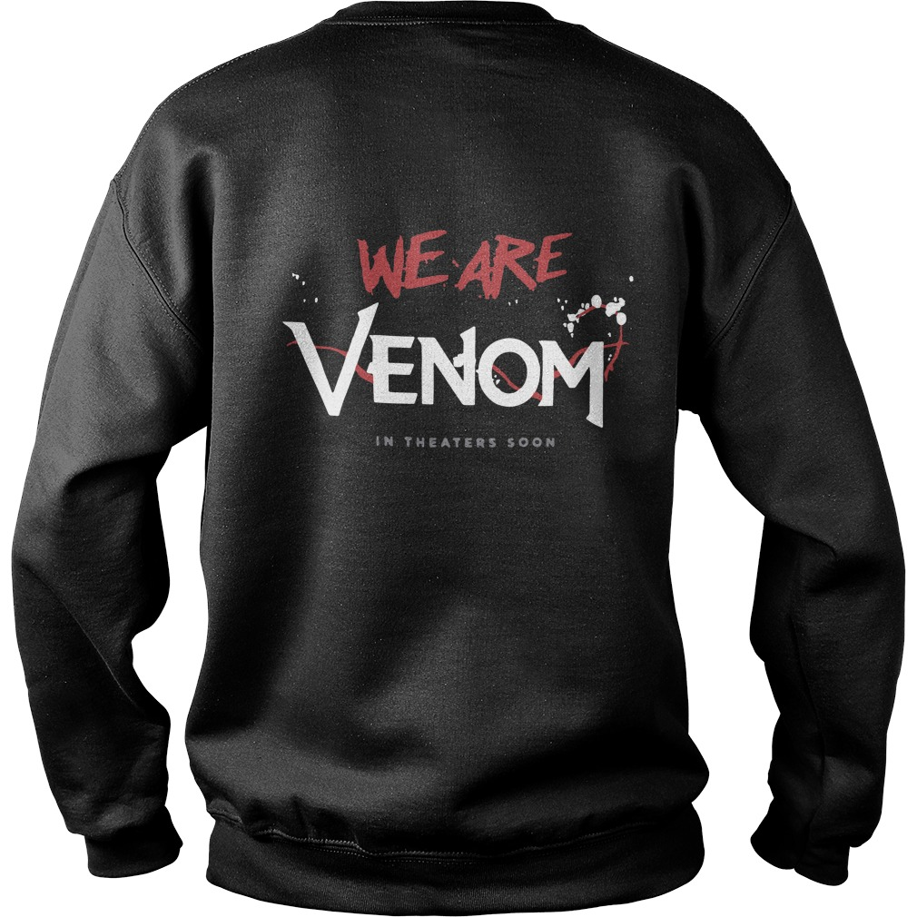 Tom Hardy Venom Movie T Shirt 2018 Back Sweater - Tom Hardy Venom We Are Venom Back Sweater