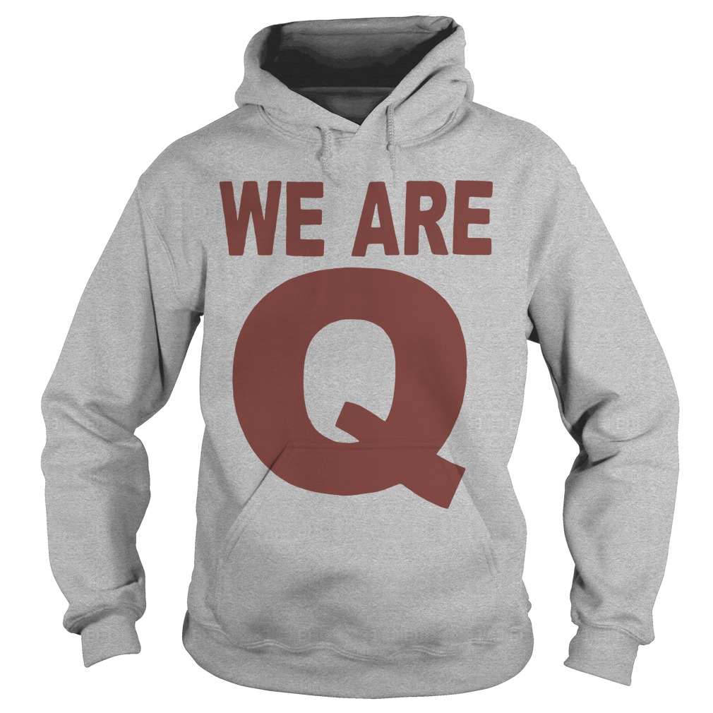We Are Q Hoodie
