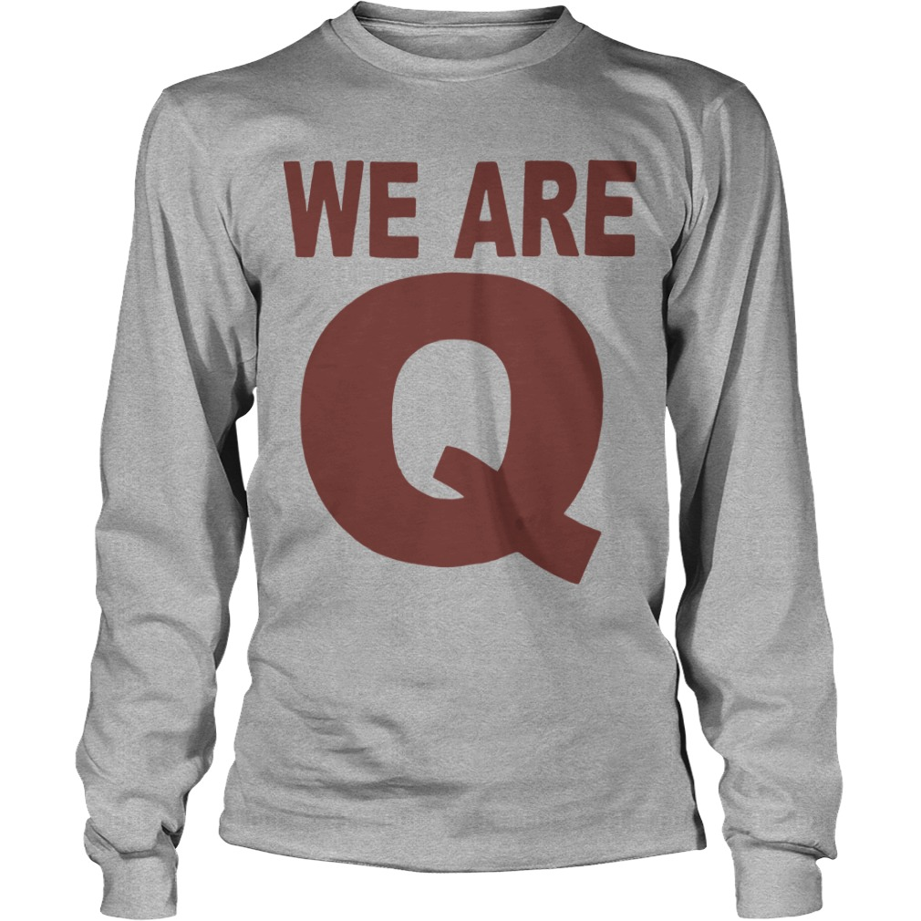 We Are Q Longsleeve Tee