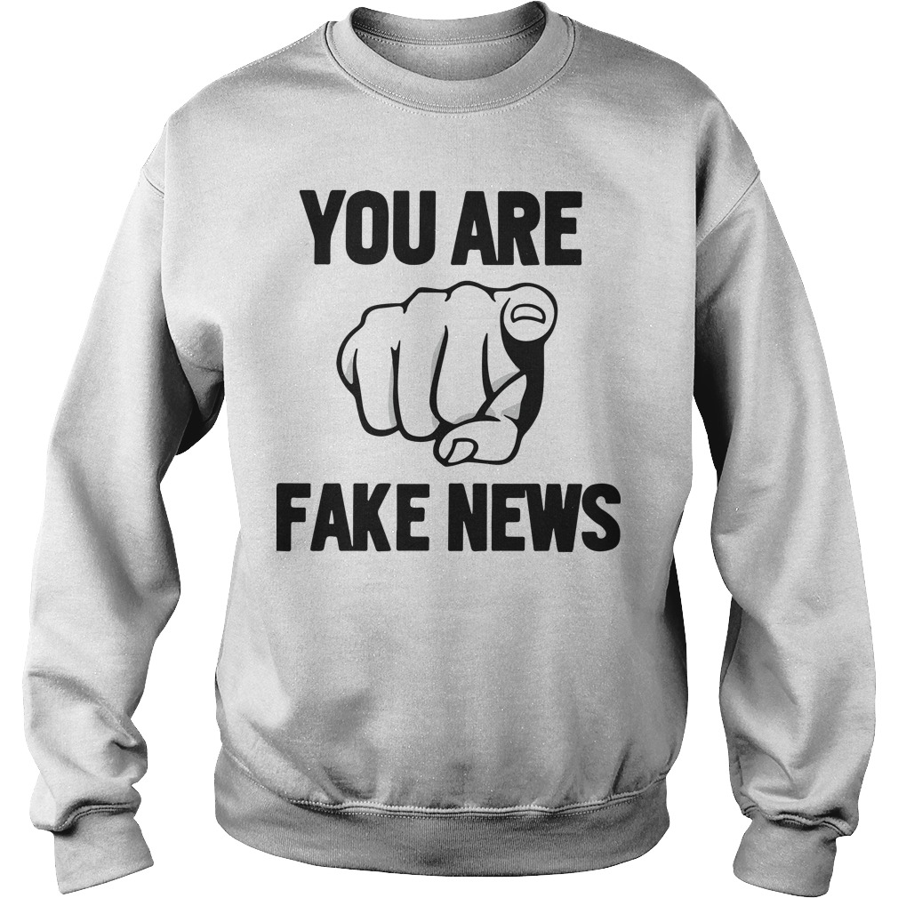 You Are Fake News Shirt Mr President Elect Trump Sweater