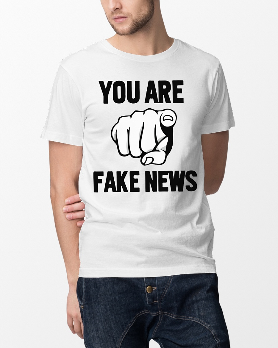 You Are Fake News Shirt Mr President Elect Trump Shirt