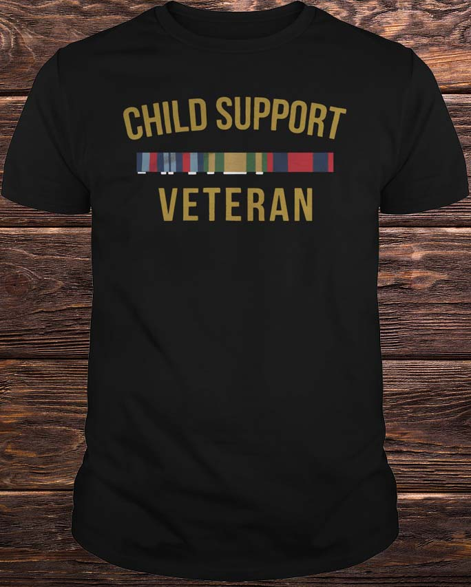 Child Support Veteran Shirt