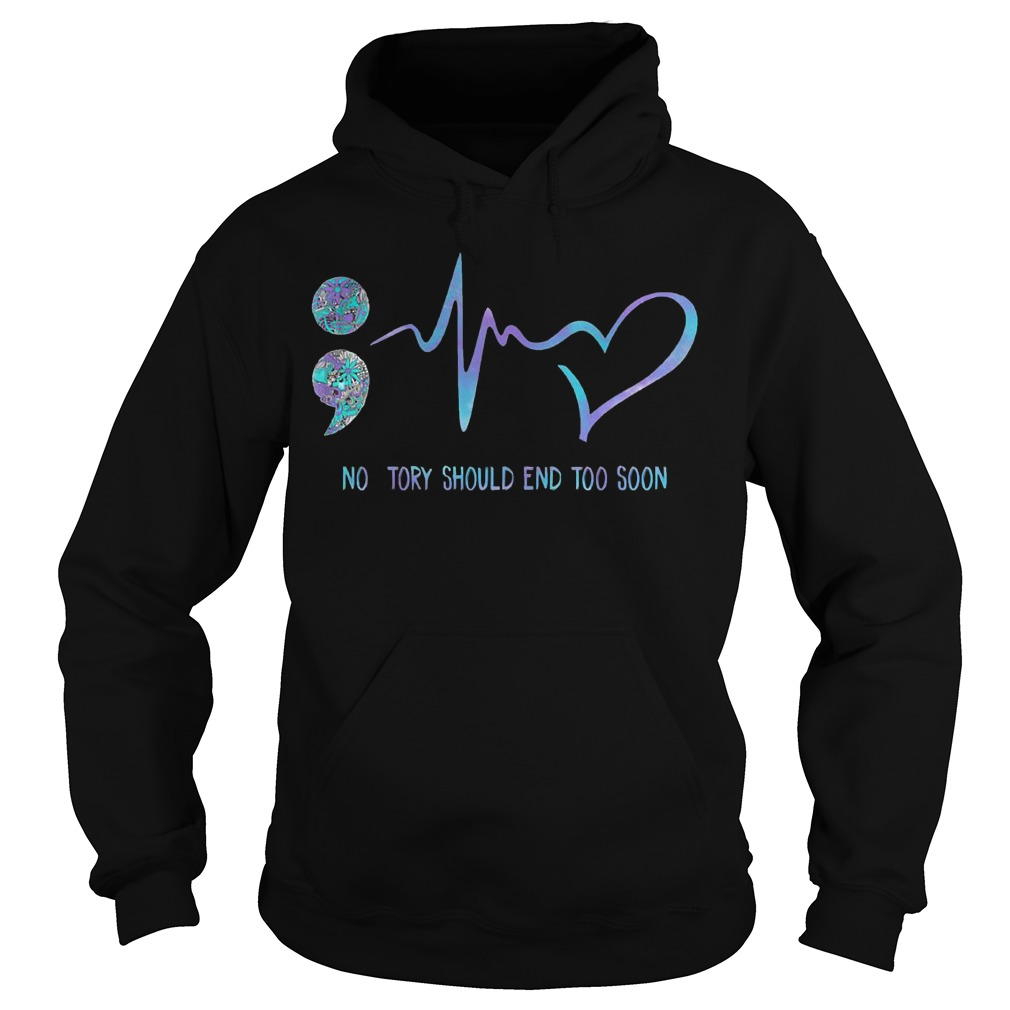 Choose Life Semicolon No Story Should End Too Soon Hoodie