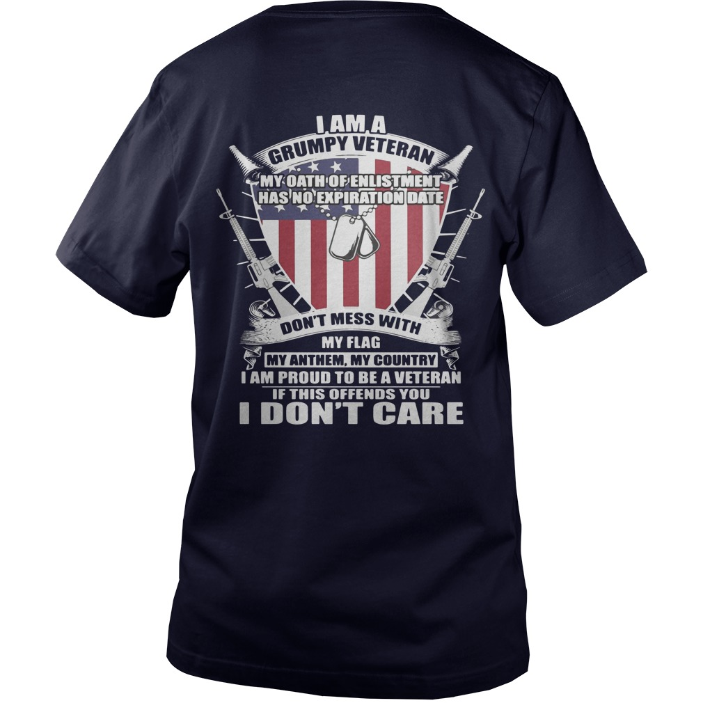 I Am A Grumpy Veteran My Oath Enlistment Has No Expiration Date Back Guys V-Neck