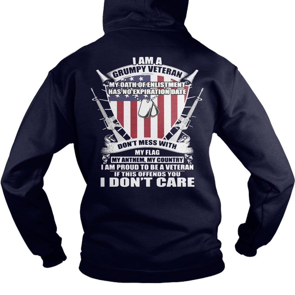 I Am A Grumpy Veteran My Oath Enlistment Has No Expiration Date Back Hoodie