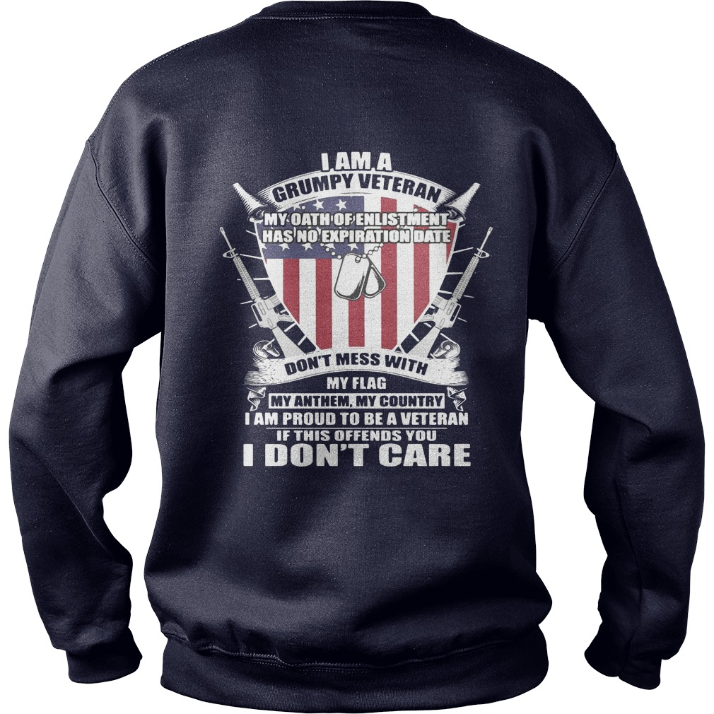 I Am A Grumpy Veteran My Oath Enlistment Has No Expiration Date Back Sweater