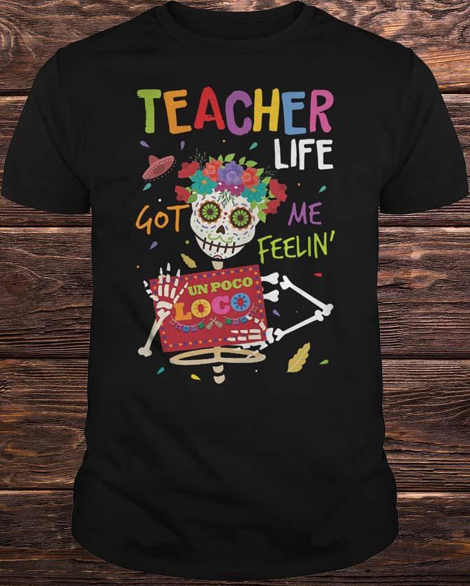 Teacher Life Got Me Feelin Un Poco Logo Shirt