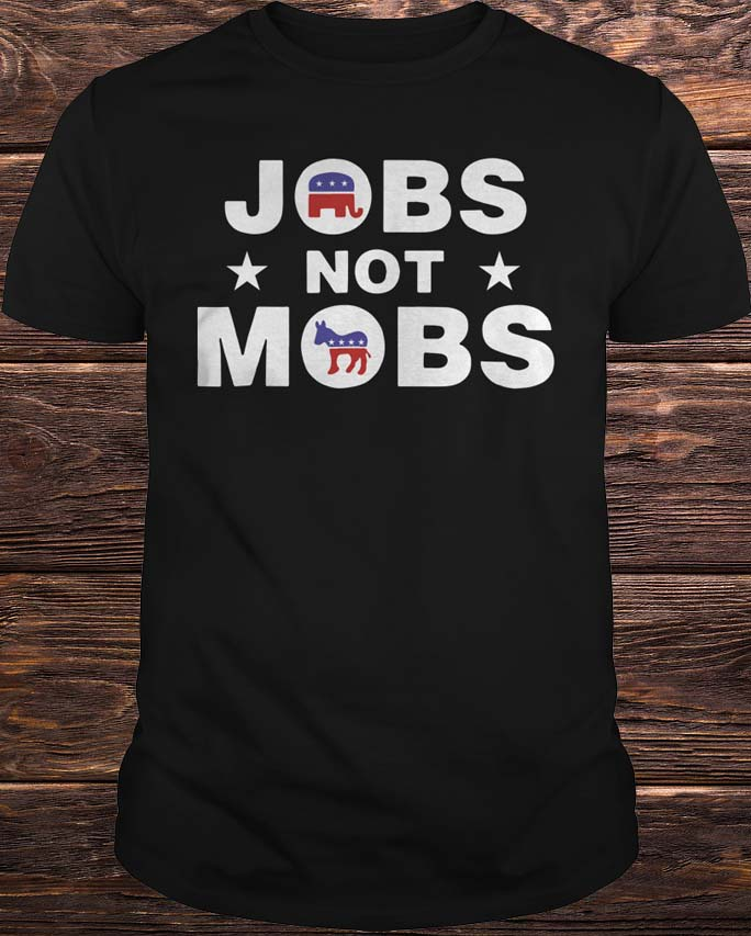 Official Jobs Not Mobs T Shirt