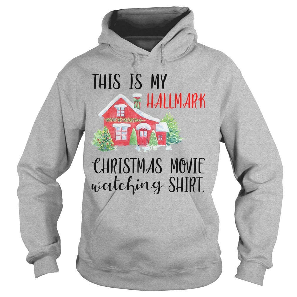 Official This Is My Hallmark Christmas Movie Watching Shirt, Hoodie