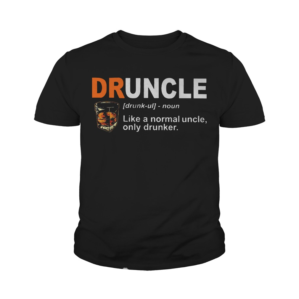 Druncle Like A Normal Uncle Only Drunker Youth Tee