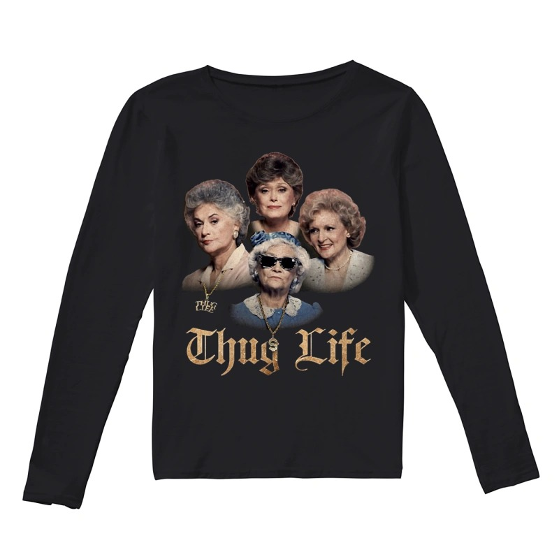 Golden Girls Thug Life Longsleeve Tee