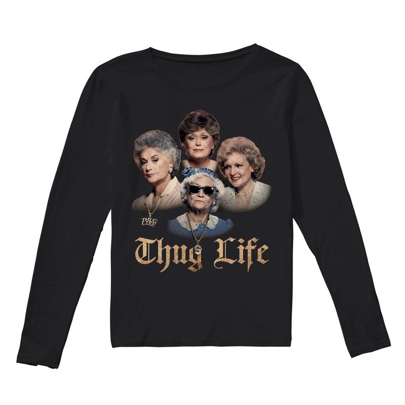 Golden Girls Thug Life Longsleeve Tee