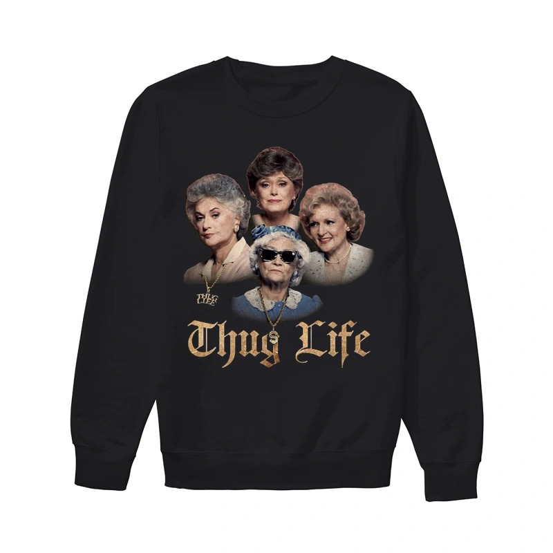 Golden Girls Thug Life Sweater