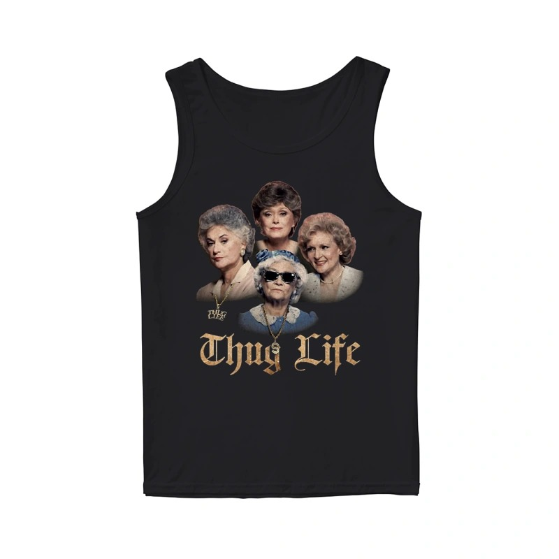 Golden Girls Thug Life Tank Top